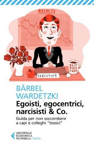 EGOISTI, EGOCENTRICI NARCISISTI & CO.