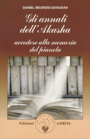 ANNALI DELL`AKASHA – ACCEDERE ALLA MEMORIA DEL PIANETA