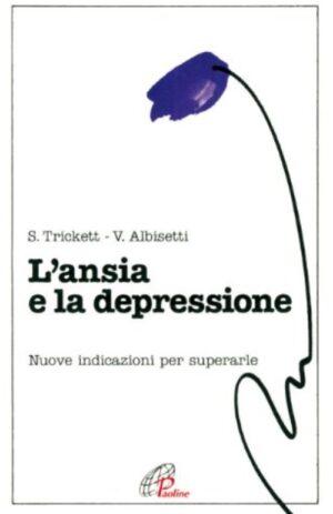 ANSIA E LA DEPRESSIONE – NUOVE INDICAZIONI PER SUPERARLE