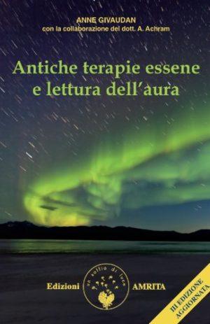 ANTICHE TERAPIE ESSENE E LETTURA DELL`AURA III ED.