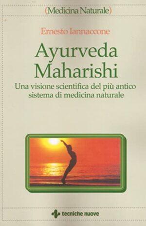 AYURVEDA MAHARISHI – UNA VISIONE SCIENTIFICA
