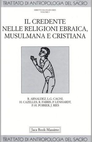 CREDENTE NELLE RELIGIONI EBRAICA, MUSSULMANA E CRISTIANA
