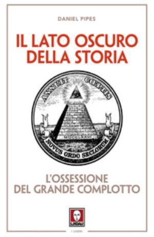 LATO OSCURO DELLA STORIA – OSSESSIONE DEL GRANDE COMPLOTTO