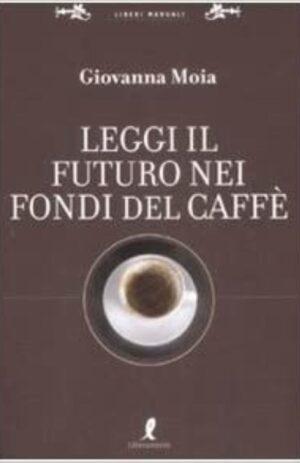 LEGGI IL FUTURO NEI FONDI DEL CAFFE`