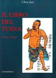 LIBRO DELLA TUINA. TEORIA E PRATICA