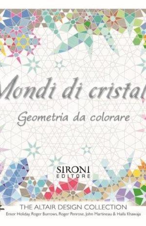 MONDI DI CRISTALLO – GEOMETRIA DA COLORARE