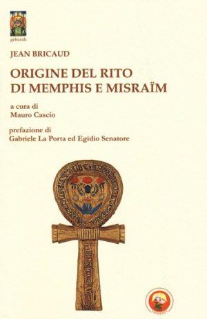 ORIGINE DEL RITO DI MEMPHIS E MISRAIM