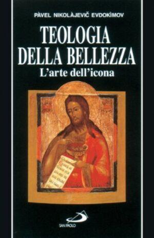 TEOLOGIA DELLA BELLEZZA. L`ARTE DELL`ICONA.