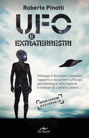UFO E EXTRATERRESTRI.  NUOVA EDIZIONE AGGIORNATA