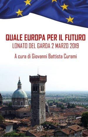 QUALE EUROPA PER IL FUTURO – Lonato del Garda 2 Marzo 2019