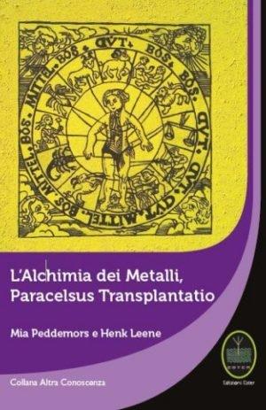 ALCHIMIA DEI METALLI, PARACELSUS TRANSPLANTATIO