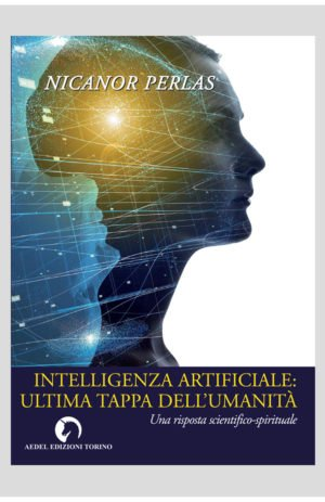INTELLIGENZA ARTIFICIALE: ULTIMA TAPPA DELL'UMANITA'