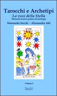 TAROCCHI E ARCHETIPI. Manuale teorico pratico di tarologia Vol. 1: la voce della stella