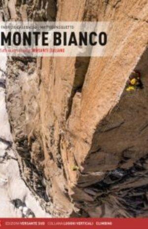MONTE BIANCO. TUTTE LE VIE SU ROCCIA. VOL. 1: VERSANTE ITALIANO