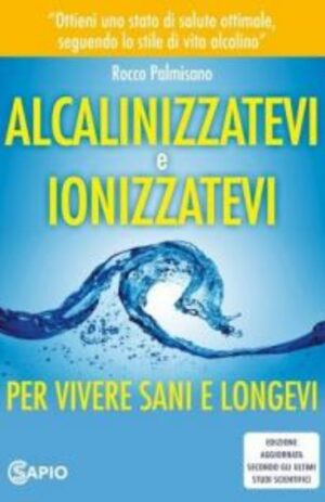 ALCALINIZZATEVI E IONIZZATEVI