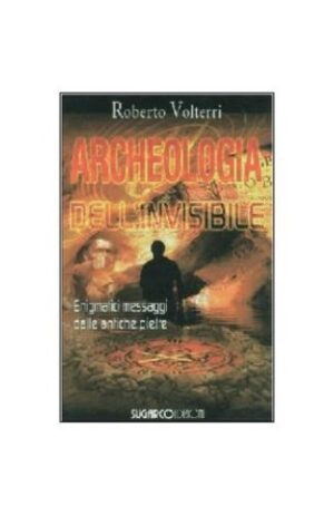 ARCHEOLOGIA DELL`INVISIBILE
