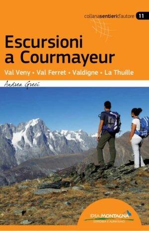 ESCURSIONI A COURMAYEUR. VALVENY, VAL FERRET, VALDIGNE, LA THUILLE