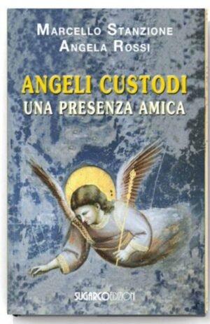 ANGELI CUSTODI – UNA PRESENZA AMICA