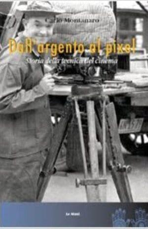 DALL'ARGENTO AL PIXEL – Storia della tecnica del cinema