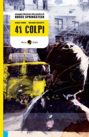 41 COLPI – Omaggio illustrato alla poetica di Bruce Springsteen