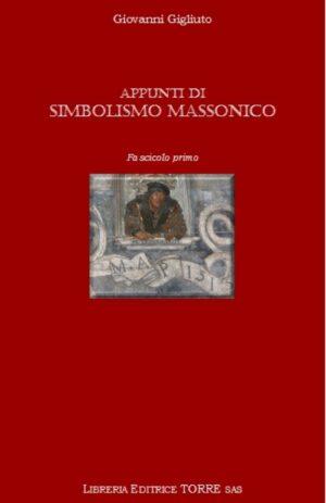 APPUNTI DI SIMBOLISMO MASSONICO VOL. 1