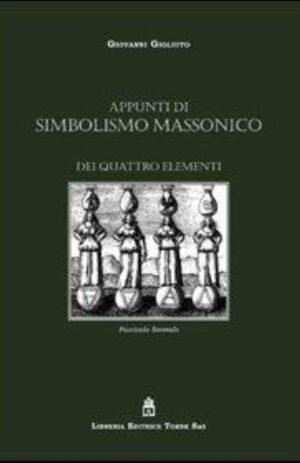 APPUNTI DI SIMBOLISMO MASSONICO VOL. 2 – dei quattro elementi