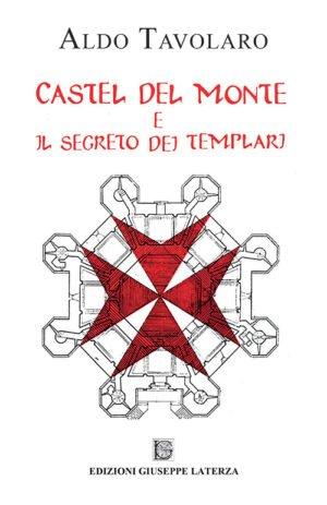 CASTEL DEL MONTE E IL SEGRETO DEI TEMPLARI