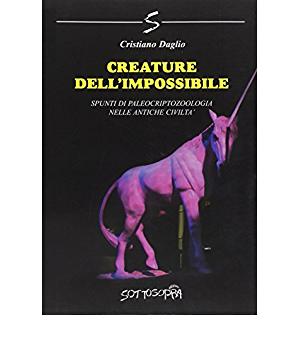 CREATURE DELL'IMPOSSIBILE – Spunti di paleocriptozoologia nelle antiche civiltà