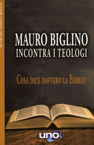 MAURO BIGLINO INCONTRA I TEOLOGI – Cosa dice davvero la bibbia?