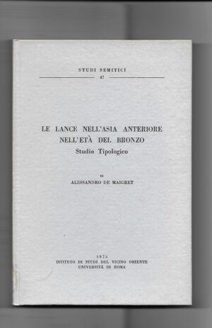 LANCE NELL'ASIA ANTERIORE NELL'ETA' DEL BRONZO – Studio Tipologico
